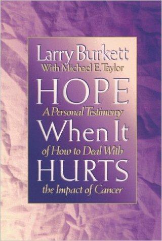 Hope when it huerts Larry Burkett